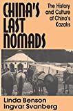 China's Last Nomads: The History and Culture of China's Kazaks (Studies on Modern China) (1563247828) by Benson, Linda