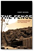 The Fence: National Security, Public Safety, and Illegal Immigration along the U.S.�Mexico Border