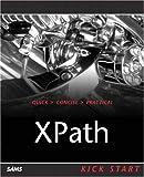 XPath Kick Start: Navigating XML with XPath 1.0 and 2.0