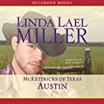 Austin: McKettricks of Texas (       UNABRIDGED) by Linda Lael Miller Narrated by Jack Garrett