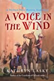 A Voice in the Wind: A Starbuck Twins Mystery, Book Three (Starbuck Twins Mysteries) (0152058753) by Lasky, Kathryn