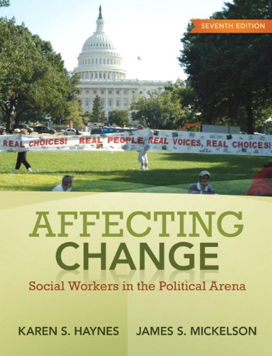 Affecting Change: Social Workers in the Political Arena...