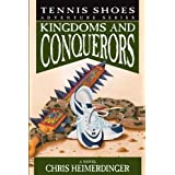 Tennis Shoes Adventure Series, Vol. 10: Kingdoms and Conquerors ~ Chris Heimerdinger