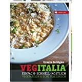"""VegItalia: Vegetarisch & echt italienisch. Einfach - schnell - k�stlichvon """"Ursula Ferrigno"""""""