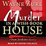 Murder in a Wish-Book House | Wayne Zurl