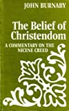 img - for The Belief of Christendom: A Commentary on the Nicene Creed book / textbook / text book