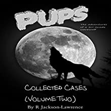 PUPS - The Collected Cases, Volume Two: The Adventures of a Third Grade Werewolf (       UNABRIDGED) by R Jackson-Lawrence Narrated by R Jackson-Lawrence
