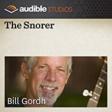 The Snorer: A West African Folktale  by Bill Gordh Narrated by Bill Gordh