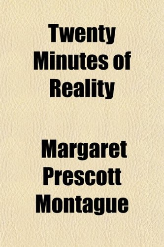 Twenty Minutes of Reality; An Experience, With Some Illuminating Letters Concerning It