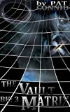The Vault Matrix: Book 3 (Shoot First Series)