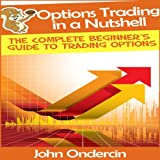 img - for Options Trading in a Nutshell: The Complete Beginner's Guide to Trading Options book / textbook / text book