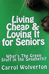 Living Cheap & Loving It for Seniors: What's The Green Stuff in the Spaghetti?