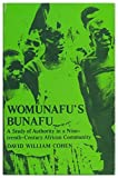 img - for Womunafu's Bunafu: A Study of Authority in a Nineteenth-Century African Community (Uganda) book / textbook / text book