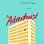 The Adventurist: A Novel | J. Bradford Hipps