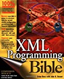 XML Programming Bible (0764538292) by Benz, Brian