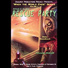 Rescue Party: When the World Ends Series, Volume I (       UNABRIDGED) by Arthur C. Clarke Narrated by Jim Gallant