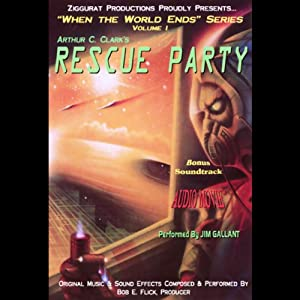 Rescue Party: When the World Ends Series, Volume I | [Arthur C. Clarke]