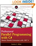 Professional Parallel Programming with C#: Master Parallel Extensions with .NET 4