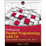 Professional Parallel Programming with C#: Master Parallel Extensions with .NET 4by Gastón Hillar