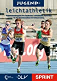Jugendleichtathletik Sprint: Offizieller Rahmentrainingsplan des DLV für die Sprintdisziplinen im Aufbautraining