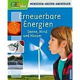 """Erneuerbare Energien: Sonne, Wind und Wasservon """"Felix Homann"""""""