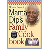 Mama Dip's Family Cookbook ~ Mildred Council