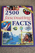 2500 Fascinating Facts by Gerald Legg…
