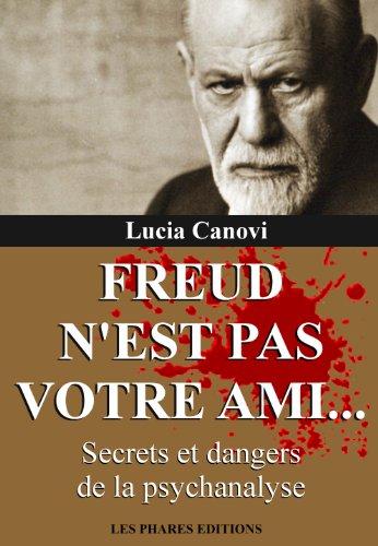 Couverture du livre Freud n'est pas votre ami: Secrets et dangers de la psychanalyse (Marre de la vie ? t. 9)