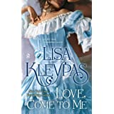 Love, Come to Me ~ Lisa Kleypas