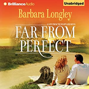 Far from Perfect: A Love from the Heartland Novel, Book 1 | [Barbara Longley]