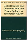 District Heating and Combined Heat and Power Systems: A Technology Review