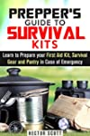 Prepper's Guide to Survival Kits: Lea...
