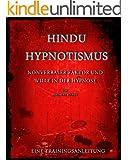Hypnose und Hindu Hypnotismus: NONVERBALER FAKTOR UND WILLE IN DER HYPNOSE
