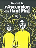 L'Ascension Du Haut Mal: L'Ascencion Du Haut Mal 5 (French Edition) (2844140475) by David B.