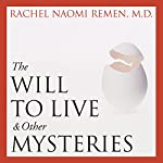 The Will to Live and Other Mysteries | Rachel Naomi Remen
