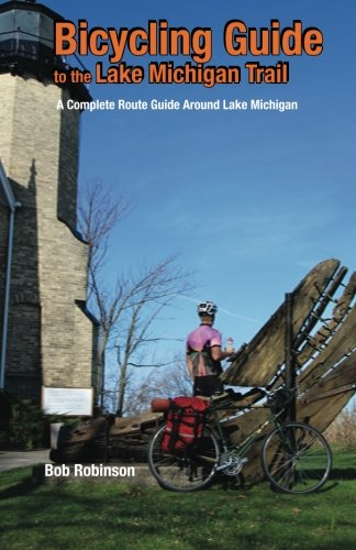 Bicycling Guide to the Lake Michigan Trail: A Complete Route Guide Around Lake Michigan PDF