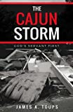 img - for The Cajun Storm: God's Servant First book / textbook / text book