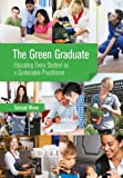 Sam Mann The Green Graduate: Educating Every Student as a Sustainable Practitioner