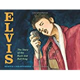 Elvis: The Story of the Rock and Roll King