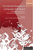 Functional Features in Language and Space: Insights from Perception, Categorization, and Development (Explorations in Language and Space)