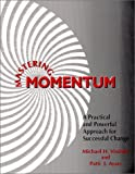 img - for Mastering Momentum : A Practical and Powerful Approach for Successful Change book / textbook / text book