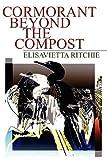 Cormorant Beyond the Compost
