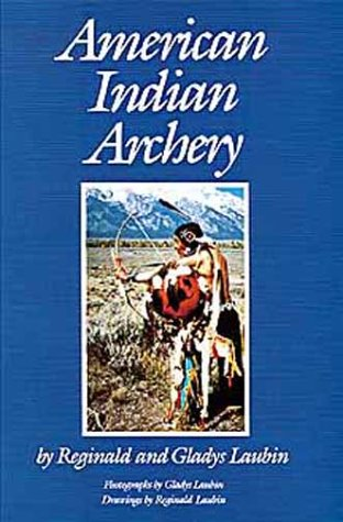 American Indian Archery (Civilization of the American Indian)