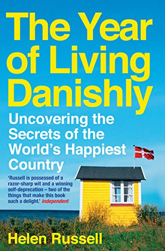 the-year-of-living-danishly-uncovering-the-secrets-of-the-worlds-happiest-country