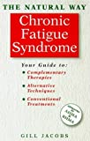 img - for Chronic Fatigue Syndrome: A Comprehensive Guide to Effective Treatment (Natural Way Series) book / textbook / text book