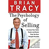 The Psychology of Selling: Increase Your Sales Faster and Easier Than You Ever Thought Possibleby Brian Tracy