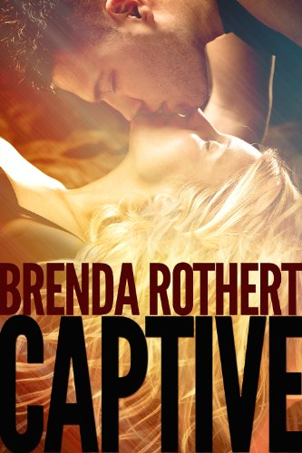 Captive (Fire on Ice) by Brenda Rothert