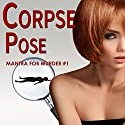 Corpse Pose Audiobook by Diana Killian Narrated by Lauren Fortgang