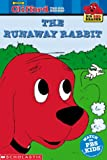 The Runaway Rabbit: Clifford the Big Red Dog (Big Red Reader Series)