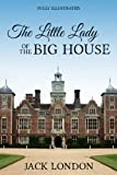 The Little Lady of the Big House With Illustrations From The Original Cosmopolitan Magazine Version (Illustrated)